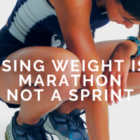 Losing weight is a Marathon not a Sprint