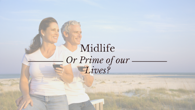 Midlife or Prime of our Lives?