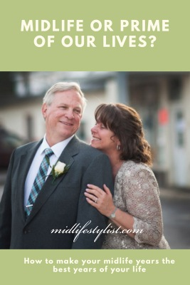 Midlife or Prime of our Lives?  The Joys and Challenges of Midlife.  How to make your midlife years the best years of your life.  Photo of a middle aged couple
