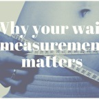 Why Waist Measurement Matters
