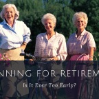 Planning for Retirement – Is it Ever Too Early?