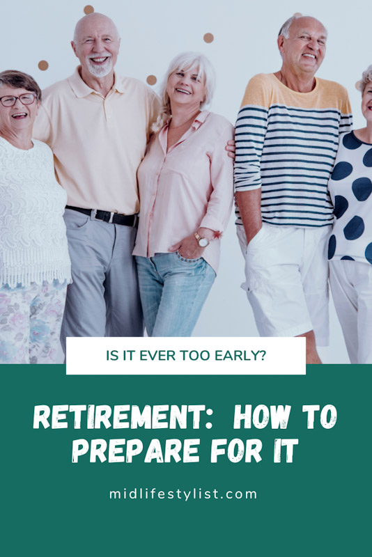 Retirement: How to Prepare for it.  Is it ever too early to plan for retirement?  This article explains why early retirement planning is essential