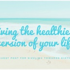 Living the Healthiest Version of Your Life