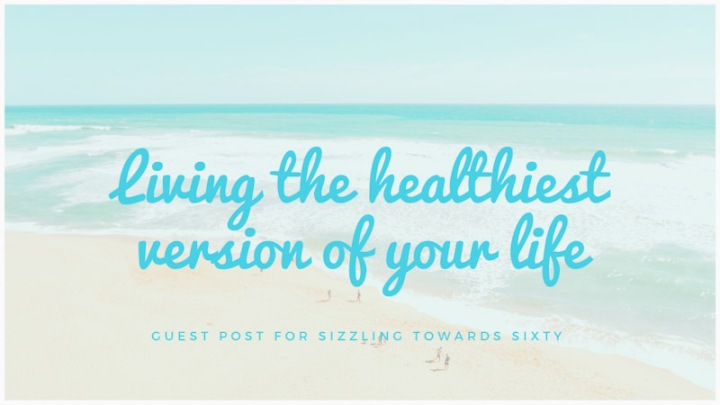 Living the Healthiest Version of YourLife