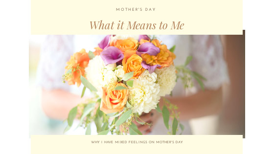 Mixed Feelings on Mother'sDay