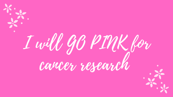 I will GO PINK for CancerResearch