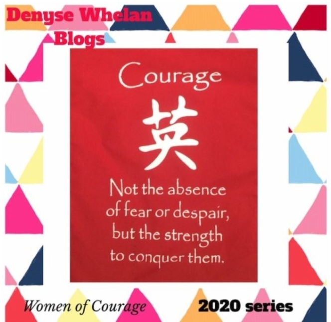 The Slogan for the Women of Courage Series:  Courage - Not the absence of fear or despair, but the strength to conquer them.